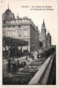Postcard - Paris: Le Palais de Justice et le Marche aux Fleurs