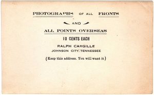 Photographs of all Fronts and All Points of Interest. 10 cents each. Ralph Cargille, Johnson City, Tennessee