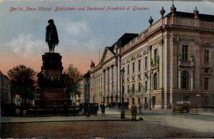 Berlin, World War One Era: Neue Konigl. Bibliothek und Denkmal Friedrich d. Grossen.